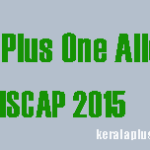 HSCAP Plus One Trial Allotment result 2016