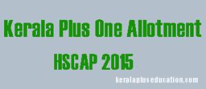 Kerala Plus One Trial Allotment List 2015, HSCAP Trial Allotment Result, Plus One (+1) Trial Allotment List, Plus One HSCAP Trial Allotment Results 2015, HSCAP Trial Allotment 2015, Plus One Single Window Trial Allotment 2015, Kerala Plus One/HSE Trial Allotment 2015,Trial Allotment List 2015, www.hscap.kerala.gov.in Trial Allotment Result 2015