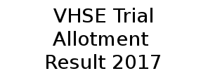 VHSE Trial Allotment result 2017 vHSCAP